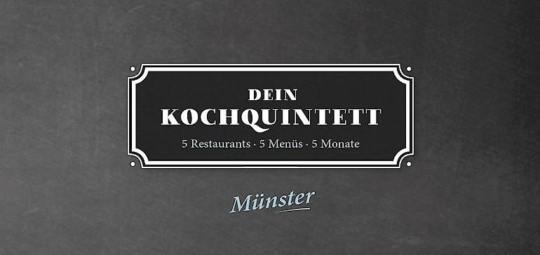 Kochquinett in der schönen Stadt Münster: 5 Monate, 5 Restaurants, 5 Menü